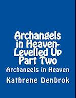 Archangels in Heaven-Levelled Up Part Two