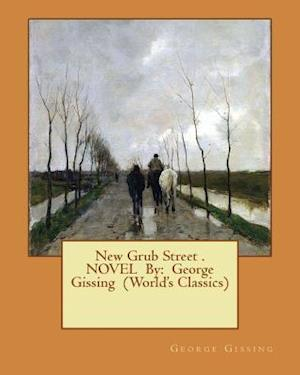 Bog, paperback New Grub Street . Novel by af George Gissing