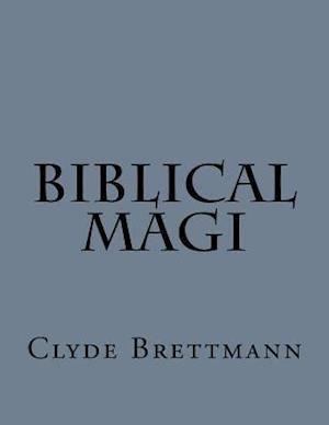 Bog, paperback Biblical Magi af Clyde Brettmann