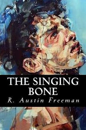 Bog, paperback The Singing Bone af R. Austin Freeman