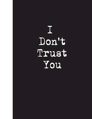 I Don't Trust You