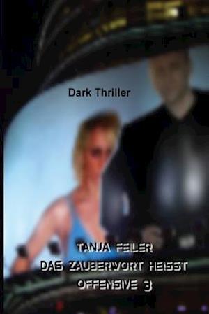 Bog, paperback Das Zauberwort Heisst Offensive 3 af T. Tanja Feiler F.