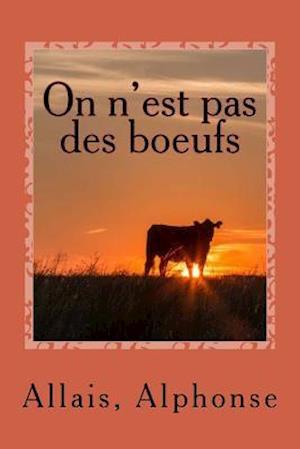 Bog, paperback On N'Est Pas Des Boeufs af Allais Alphonse