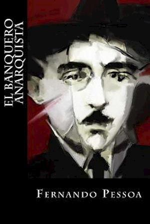 Bog, paperback El Banquero Anarquista af Fernando Pessoa