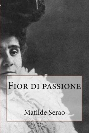 Bog, paperback Fior Di Passione af Matilde Serao