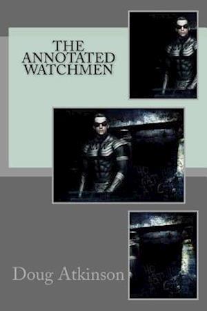 Bog, paperback The Annotated Watchmen af Doug Atkinson