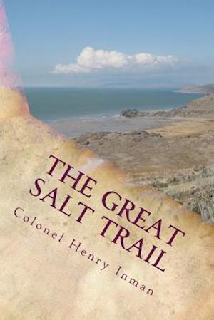 Bog, paperback The Great Salt Trail af Colonel Henry Inman, William Frederick Cody