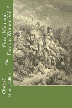Bog, paperback Great Men and Famous Women. Vol. 5 af Editor Charles F. Horne
