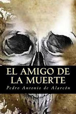 Bog, paperback El Amigo de La Muerte af Pedro Antonio De Alarcon