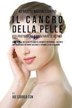 43 Ricette Naturali Contro Il Cancro Della Pelle Per Proteggere E Ravvivare Il D