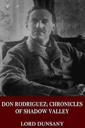 Bog, paperback Don Rodriguez; Chronicles of Shadow Valley af Lord Dunsany