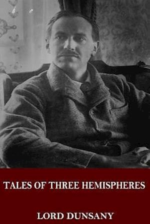 Bog, paperback Tales of Three Hemispheres af Lord Dunsany