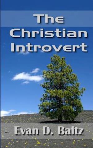 Bog, paperback The Christian Introvert af Evan D. Baltz