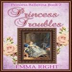 Princess Troubles, (Princesses of Chadwick Castle Series 2)
