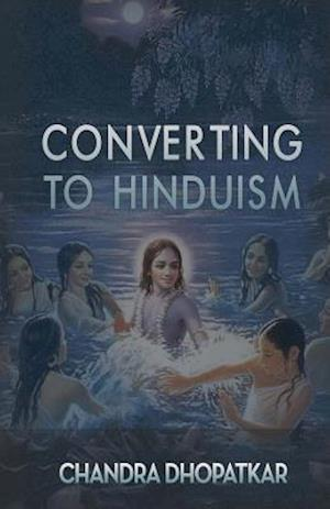 Bog, paperback Converting to Hinduism af Chandra Dhopatkar