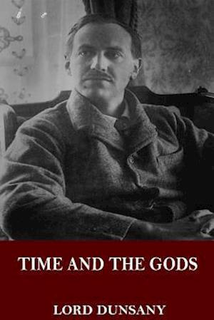 Bog, paperback Time and the Gods af Lord Dunsany