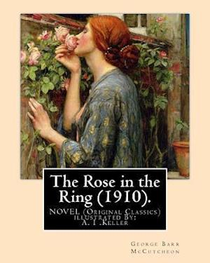 Bog, paperback The Rose in the Ring (1910). by af George Barr Mccutcheon, A. I. Keller