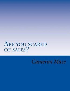 Bog, paperback Are You Scared of Sales? af MR Cameron L. Mace
