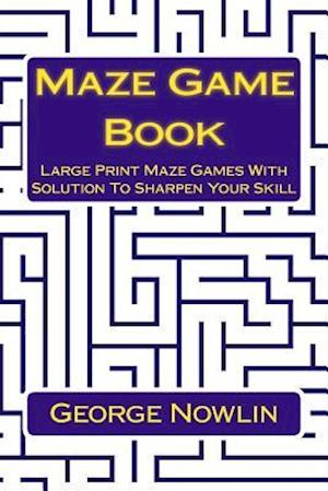 Bog, paperback Maze Game Book af George Nowlin