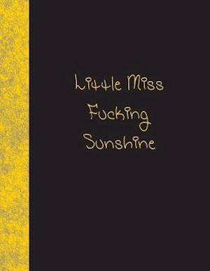 Bog, paperback Little Miss Fucking Sunshine af Ij Publishing LLC