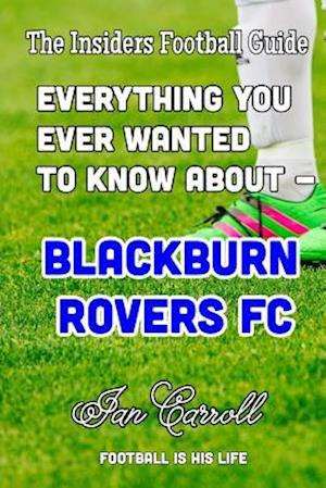 Bog, paperback Everything You Ever Wanted to Know about - Blackburn Rovers FC af MR Ian Carroll