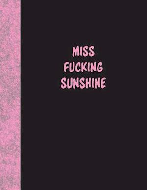 Bog, paperback Miss Fucking Sunshine af Ij Publishing LLC