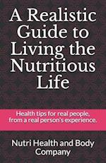 A Realistic Guide to Living the Nutritious Life