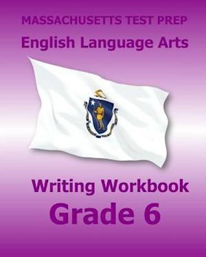 Bog, paperback Massachusetts Test Prep English Language Arts Writing Workbook Grade 6 af Test Master Press Massachusetts