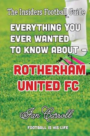 Bog, paperback Everything You Ever Wanted to Know about - Rotherham United FC af MR Ian Carroll