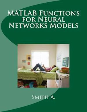 MATLAB Functions for Neural Networks Models