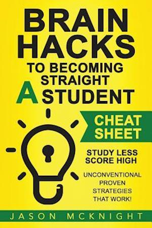 Bog, paperback Brain Hacks to Becoming Straight a Student- Cheat Sheet af Jason Mcknight