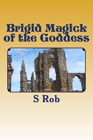 Brigid Magick of the Goddess