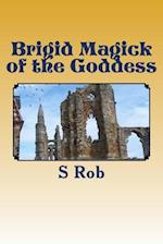 Brigid Magick of the Goddess