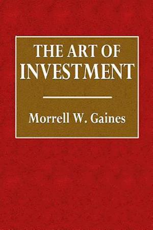 Bog, paperback The Art of Investment af Morrell Gaines