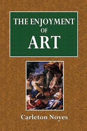 Bog, paperback The Enjoyment of Art af Carleton Noyes