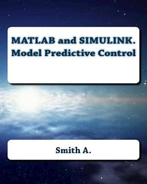 Bog, paperback MATLAB and Simulink. Model Predictive Control af Smith A