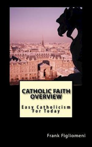 Bog, paperback Catholic Faith Overview af MR Frank Figliomeni