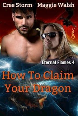 Bog, paperback How to Claim Your Dragon af Cree Storm, Maggie Walsh