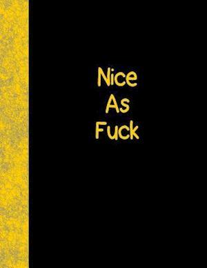Bog, paperback Nice as Fuck af Ij Publishing LLC