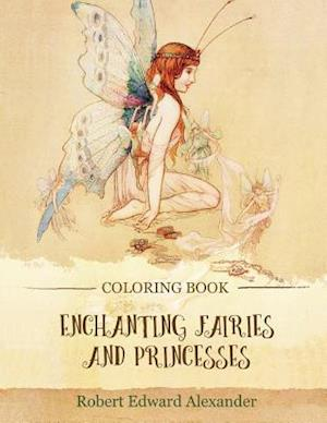 Bog, paperback Enchanting Fairies and Princesses af Robert Edward Alexander