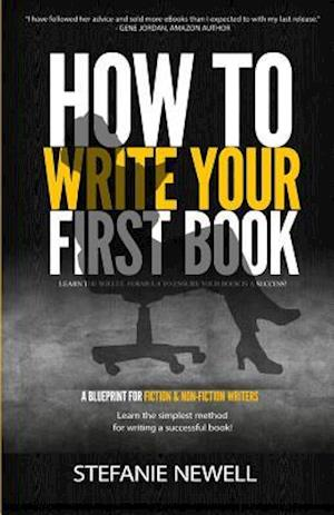 Bog, paperback How to Write Your First Book af Stefanie Newell