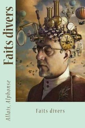 Bog, paperback Faits Divers af Allais Alphonse