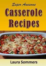 Super Awesome Casserole Recipes