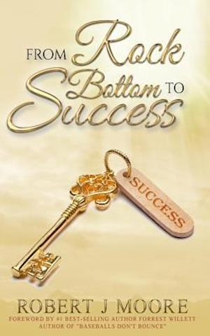 Bog, paperback From Rock Bottom to Success af Robert J. Moore