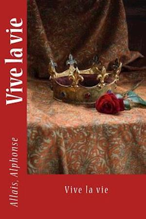 Bog, paperback Vive La Vie af Allais Alphonse