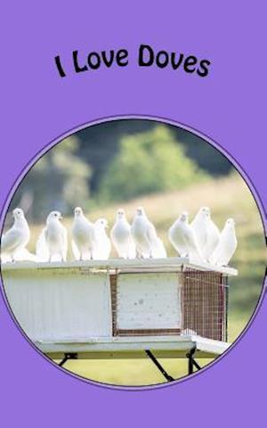 Bog, paperback I Love Doves af One Jacked Monkey Publications
