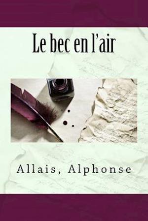 Bog, paperback Le Bec En L'Air af Allais Alphonse