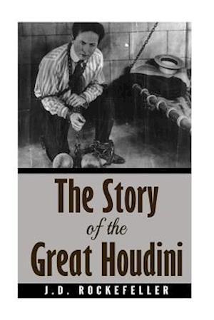 Bog, paperback The Story of the Great Houdini af J. D. Rockefeller