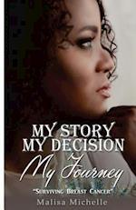 My Story My Decision My Journey