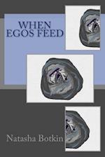 When Egos Feed